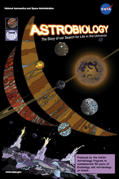 Astrobiology: The Story of our Search for Life in the Universe, Issue #4. Image Credit: NASA Astrobiology / Aaron Gronstal