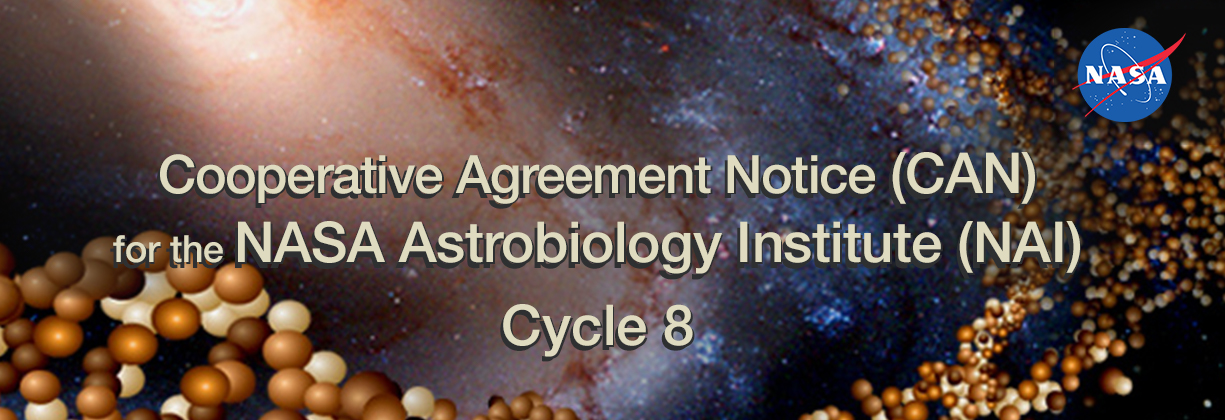 The NASA Astrobiology Institute CAN 8 has been released. Step-1 Proposals are due April 12, 2017. Image credit: None