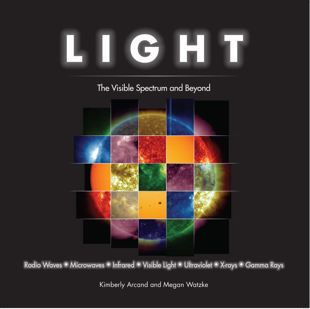 Light: The Visible Spectrum and Beyond by Megan Watzke and Kimberly Acand. Published by Black Dog & Leventhal. Image credit: None