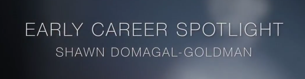 Early Career Spotlight Video Series: Shawn Domagal-Goldman