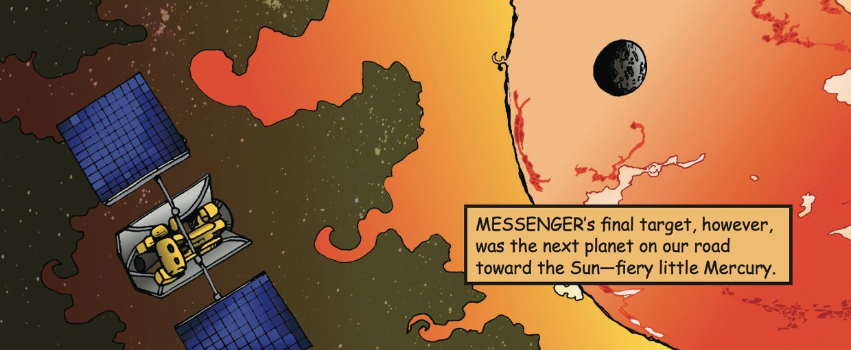MESSENGER features in Issue #3 of Astrobiology: The Story of our Search for Life in the Universe, available at: https://astrobiology.nasa.gov/resources/graphic-histories/