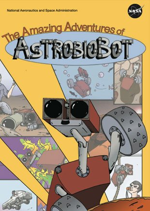 The Amazing Adventures of AstrobioBot!