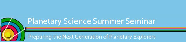 NASA's 31st Annual Planetary Science Summer Seminar will be held May 20 - August 9, 2019, with the culminating week onsite at NASA JPL from August 5 - 9, 2019.