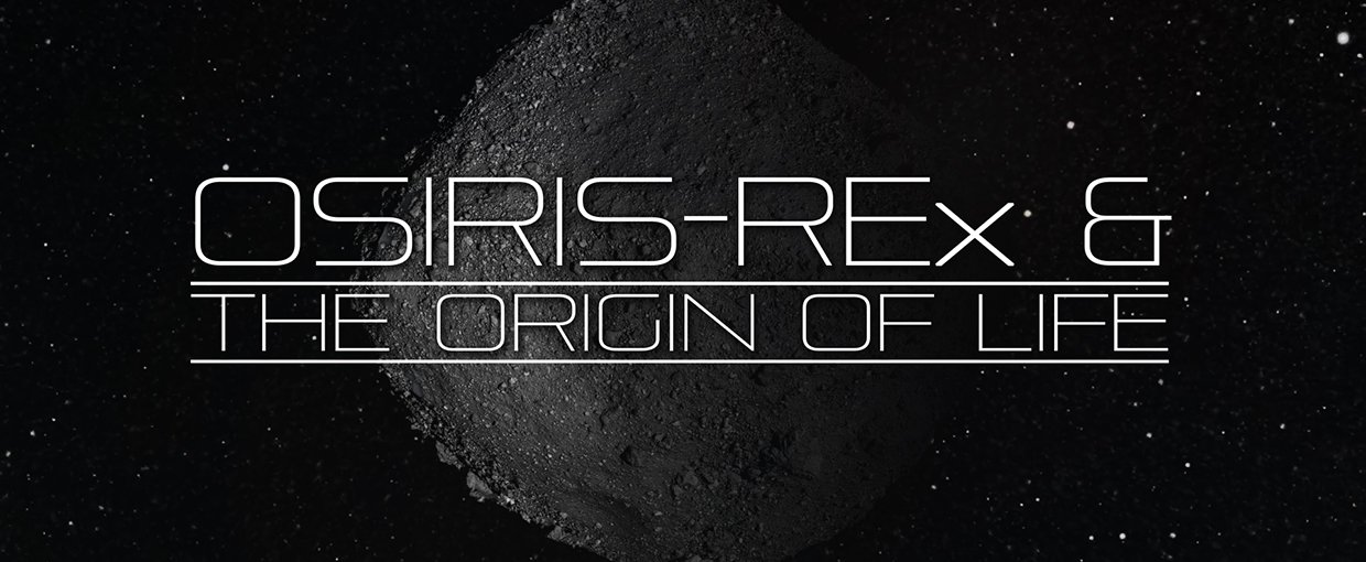 Watch OSIRIS-REx & the Origin of Life on the NASA Astrobiology YouTube channel at: https://www.youtube.com/watch?v=HCrwF4oBCvk